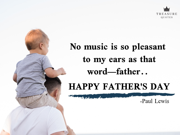 """No music is so pleasant to my ears as that word?father."""