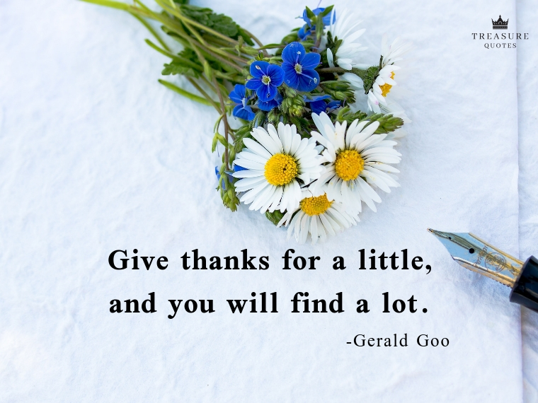Give thanks for a little, and you will find a