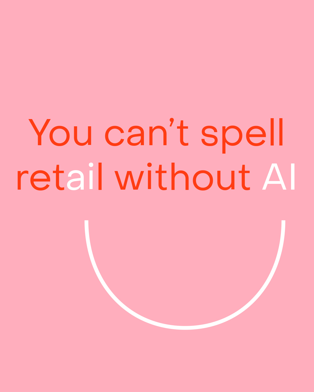 You can't have retail without ai with the company logo