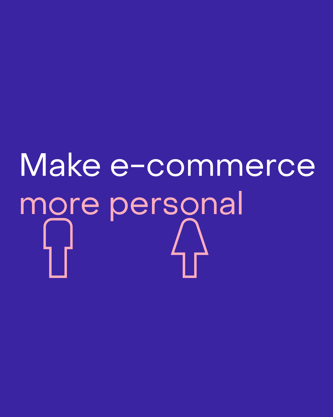 Make ecommerce more personal with stick figures on a purple background.