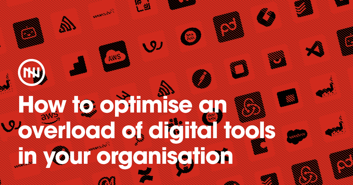 How to optimise an overload of digital tools in your organisation