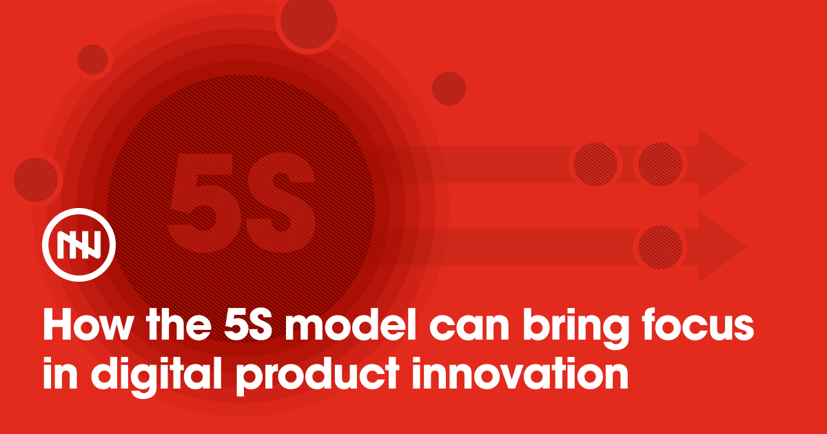 How the 5S model can bring focus in digital product innovation