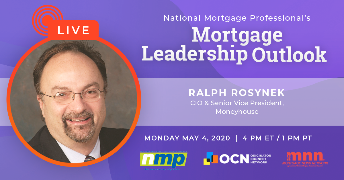 Catch Ralph Rosynek Live On Today's Mortgage Leadership Outlook