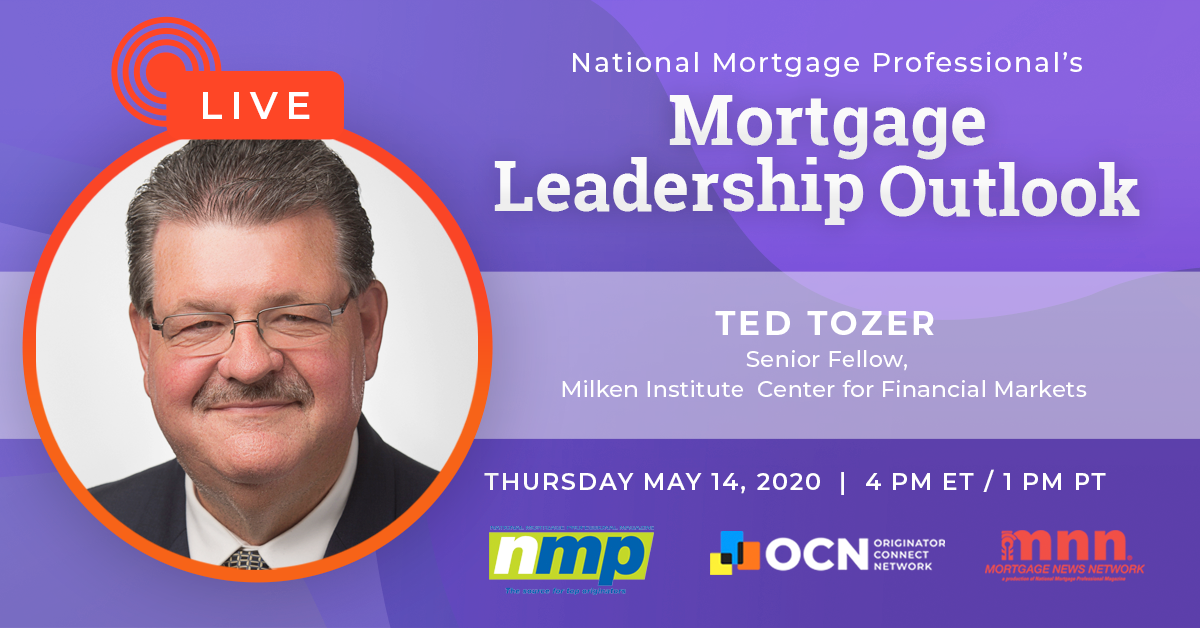 Milken Institute's Ted Tozer To Appear On Today's Mortgage Leadership Outlook