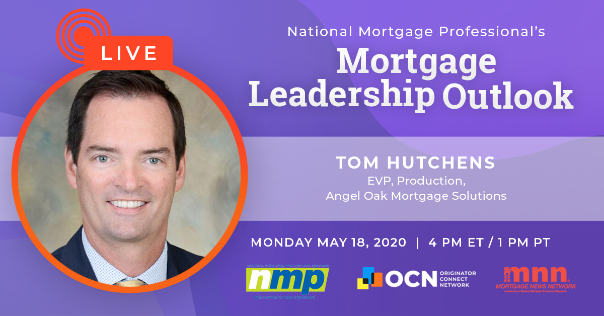Tom Hutchens To Appear On Today's Mortgage Leadership Outlook!
