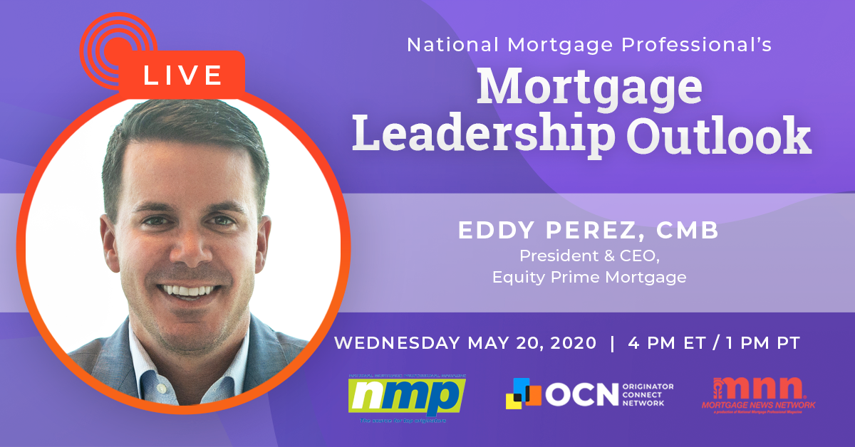 Don't Miss Eddy Perez On Today's Mortgage Leadership Outlook!