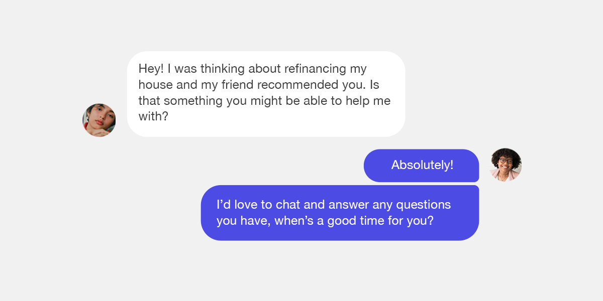 A potential client messaging for help on a refinance, a mortgage professional answering enthusiastically