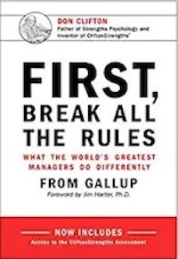 First, Break all the Rules: What the World's Greatest Managers Do Differently by Gallup