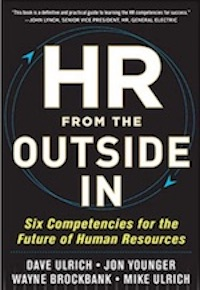 HR From the Outside In: Six Competencies for the Future of Human Resources by Dave Ulrich