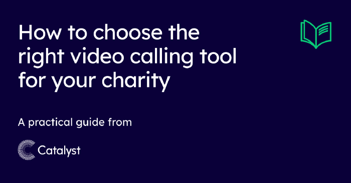 Graphic with text 'How to choose the right video calling tool for your charity'