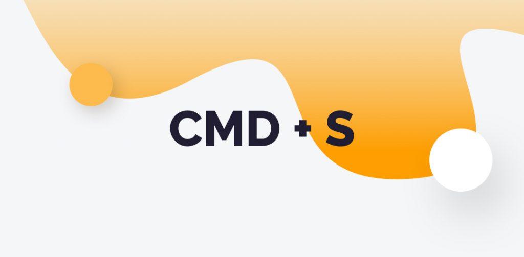 CMD + S