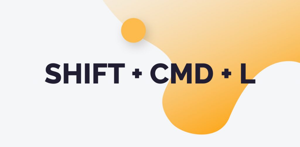 SHIFT + CMD + L