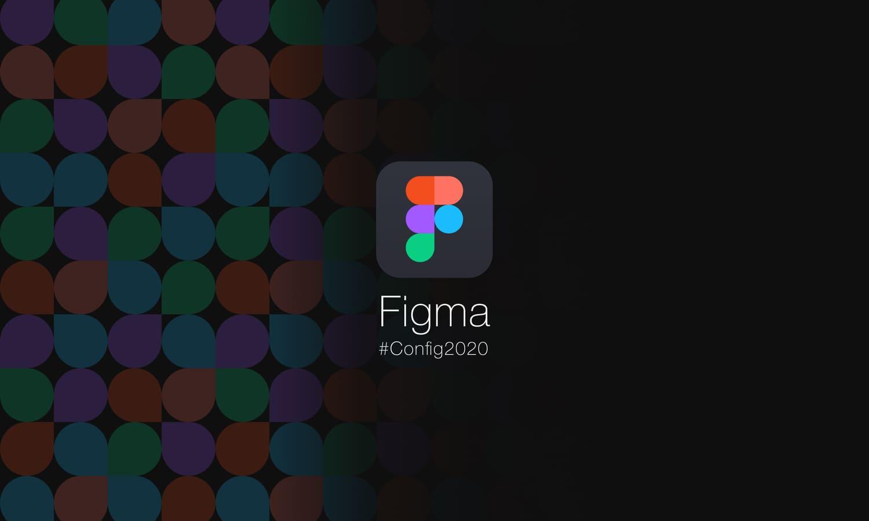 Prvá konferencia a prvé novinky - taký bol Figma Config 2020