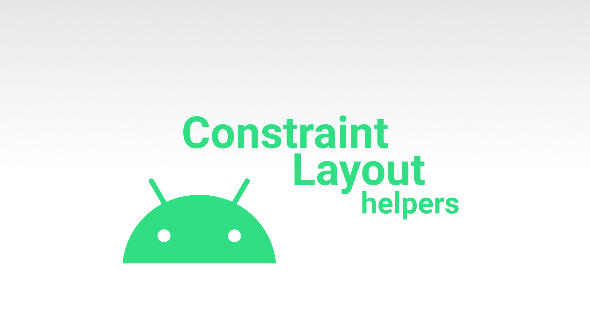Constraint Layout helpers