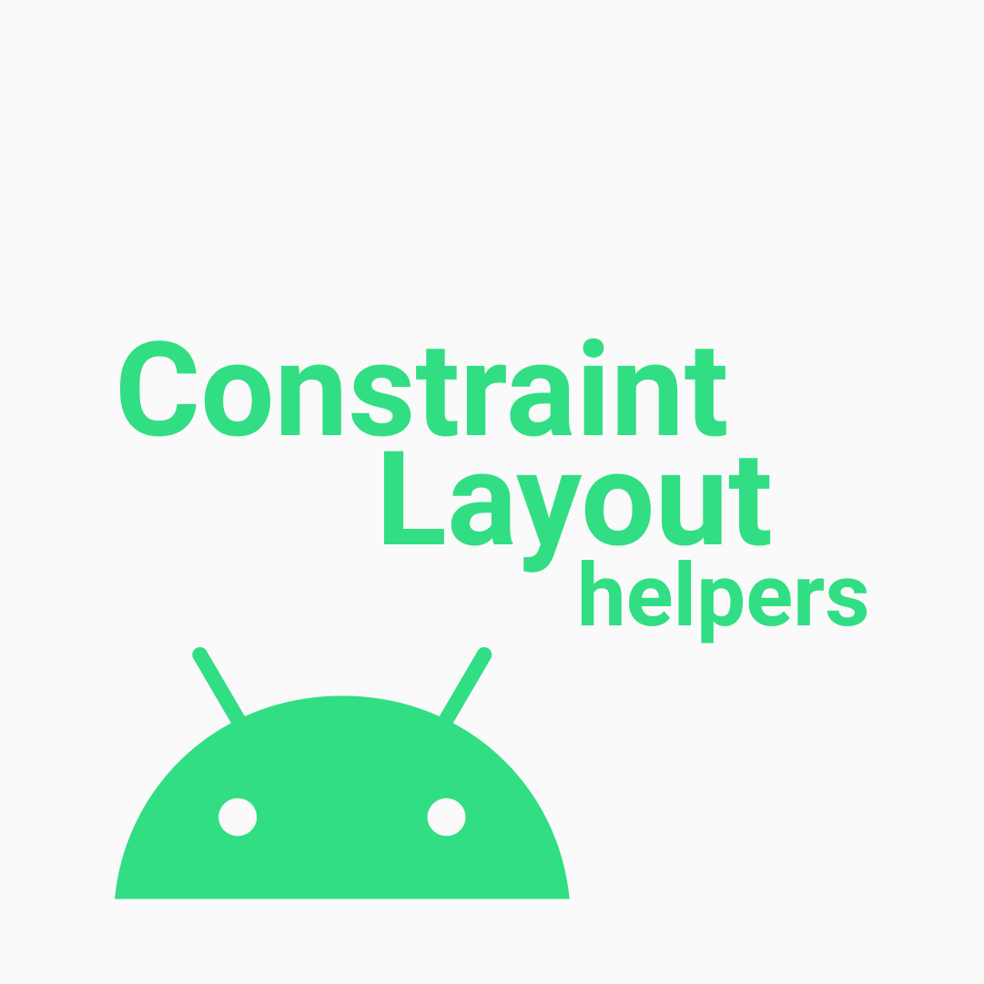Všetko o Constraint Layout helpers I.