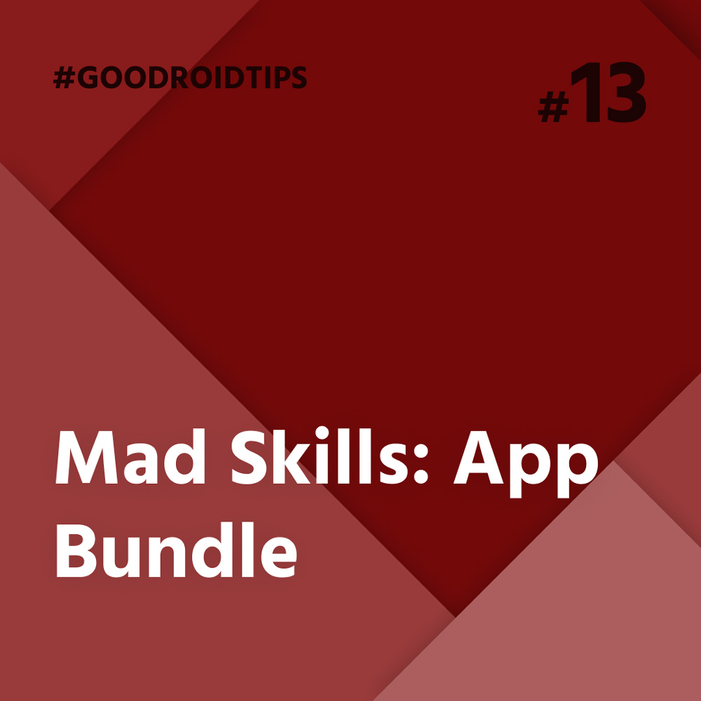 Mad Skills App Bundle tips and tricks for android developers