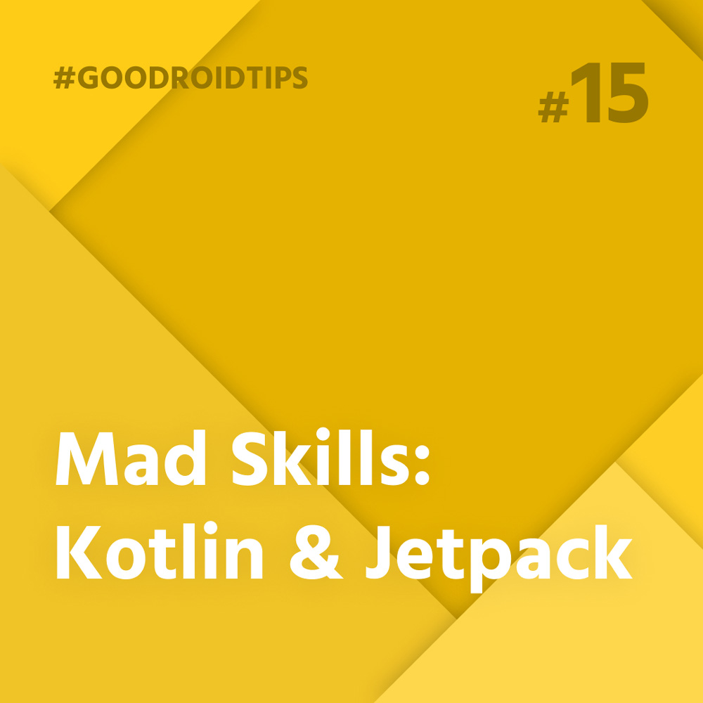 mad skills wrap up of Kotlin and Jetpack for android developers