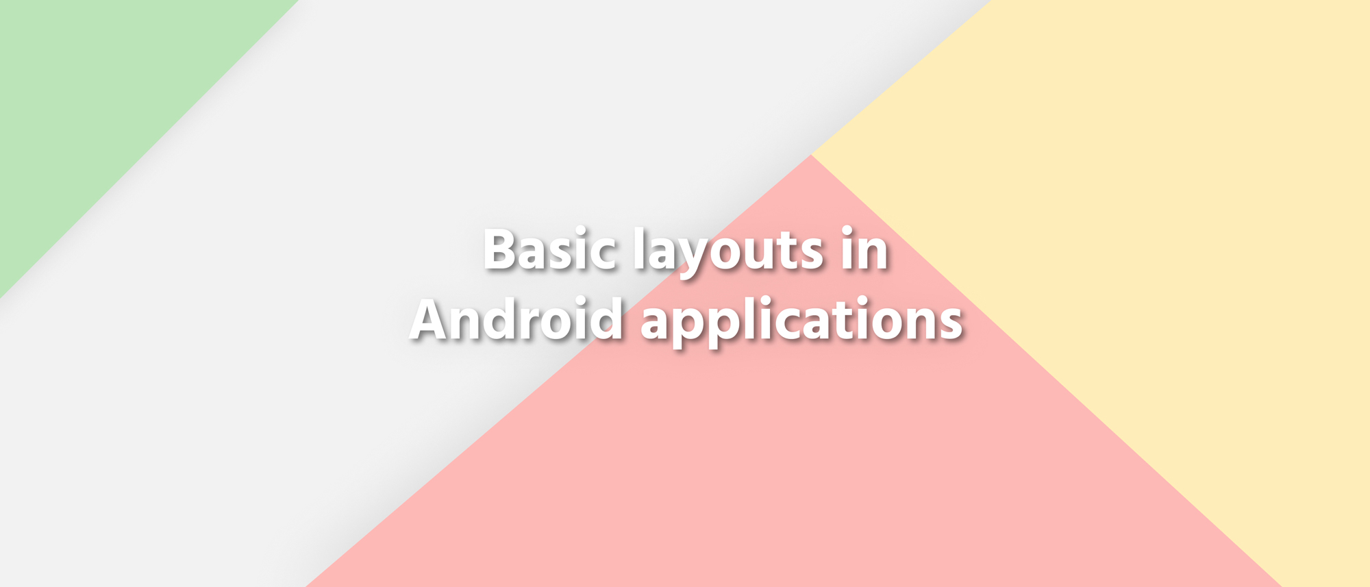 Basic layouts in Android applications