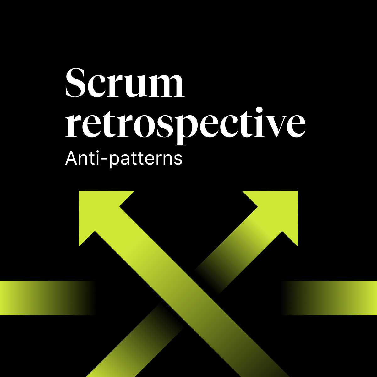 Scrum retrospective: anti-pattern or how not to do it