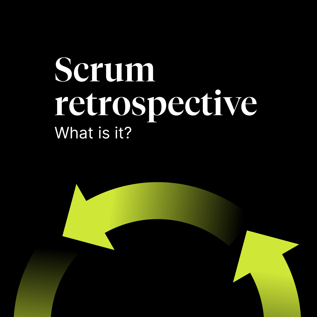 Scrum retrospective: What is it?