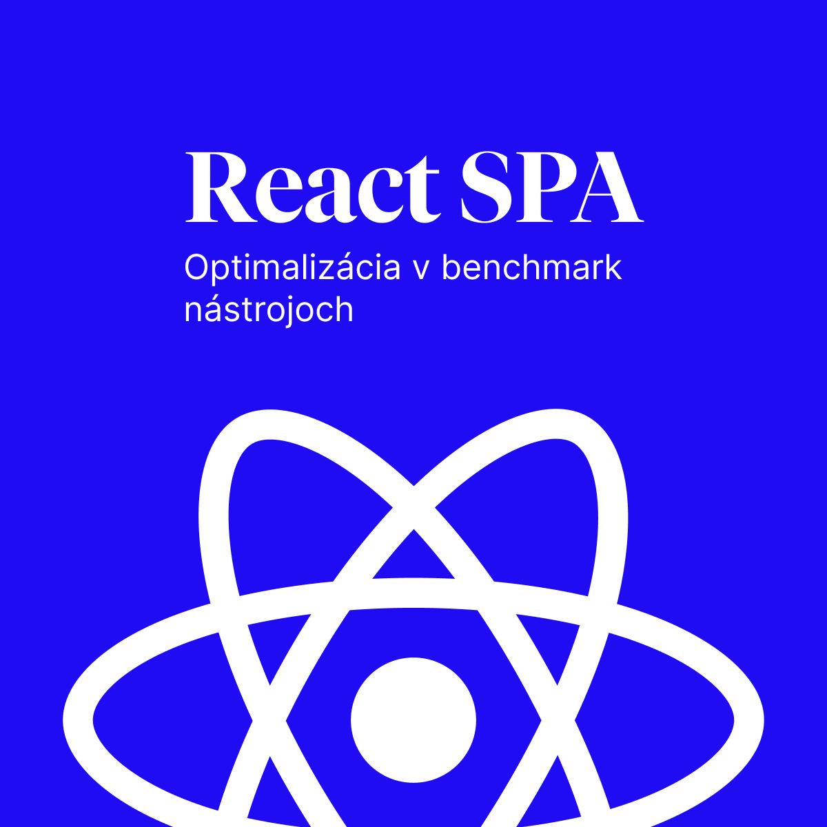 Optimalizácia React SPA aplikácií v benchmark nástrojoch