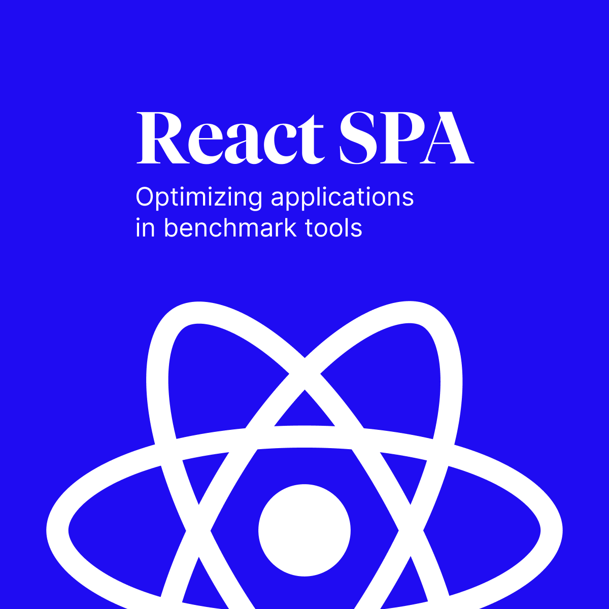 Optimizing React SPA applications in benchmark tools