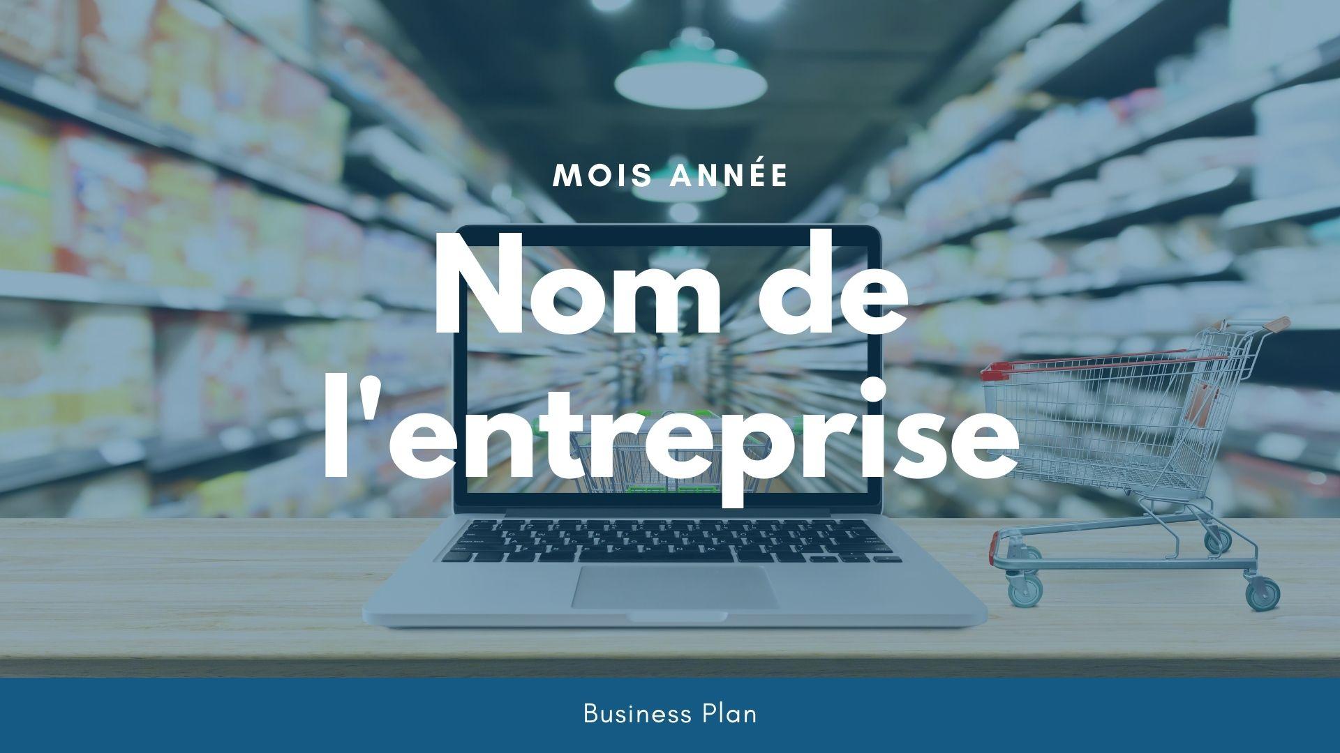 Modèle de business plan - E-Commerce