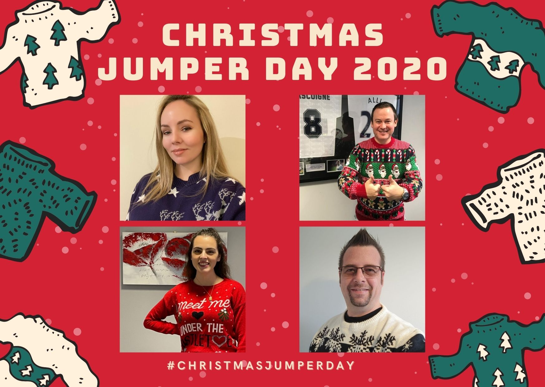 A red back ground whit opaque snowflakes and 6 green and white Christmas jumpers around the edge. Title reads 'Christmas Jumper day 2021'. Below are 4 selfies of staff members wearing their Christmas jumpers, followed by the #Christmasjumperday