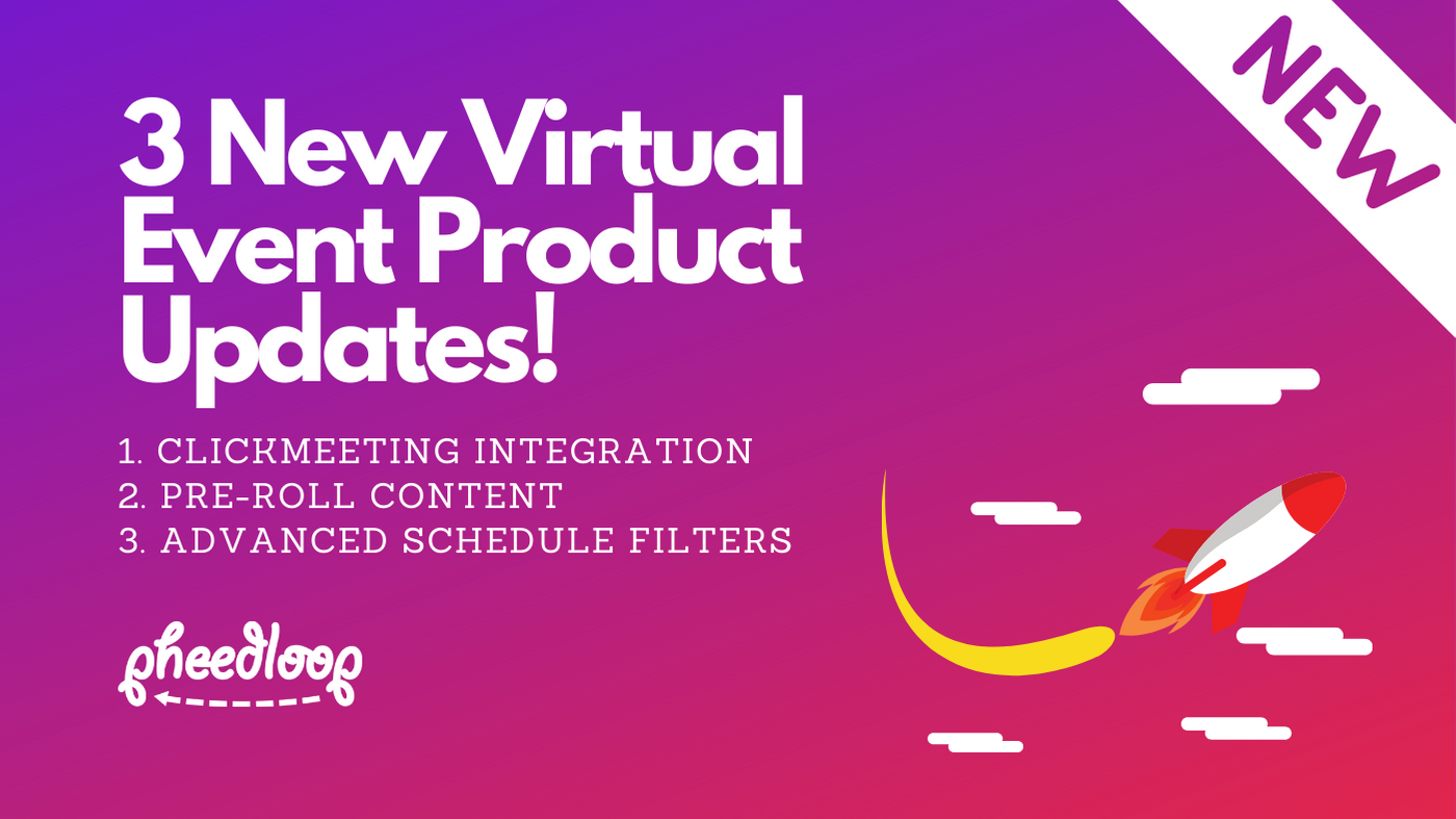 3 New Virtual Event Product Updates! ClickMeeting Integration, Pre-Roll Videos, and Schedule Filters!