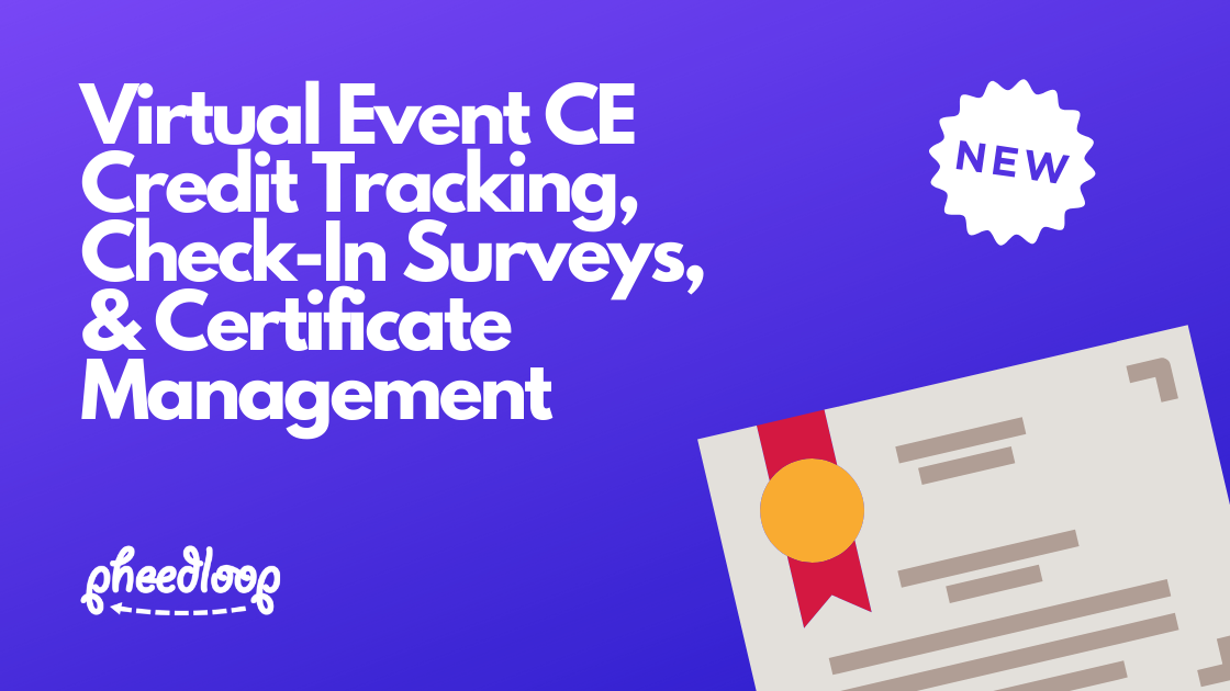 Announcing Virtual Event CE Credit Tracking, Check-In Surveys, & Certificate Management for Associations & More!