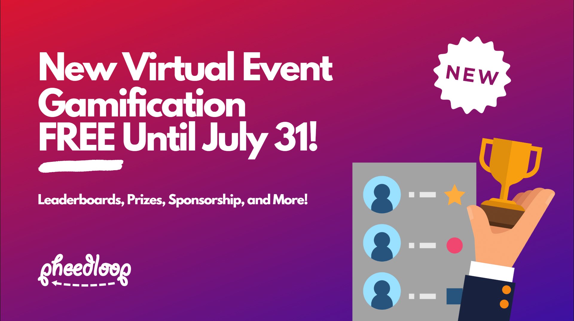 New Virtual Event Gamification, FREE until July 31st! Leader Boards, Prizes, Sponsorship, and More!