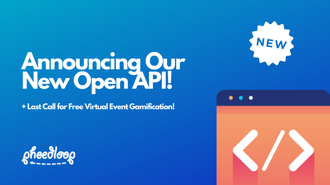Announcing our New Open API + Last Call for Free Virtual Event Gamification!