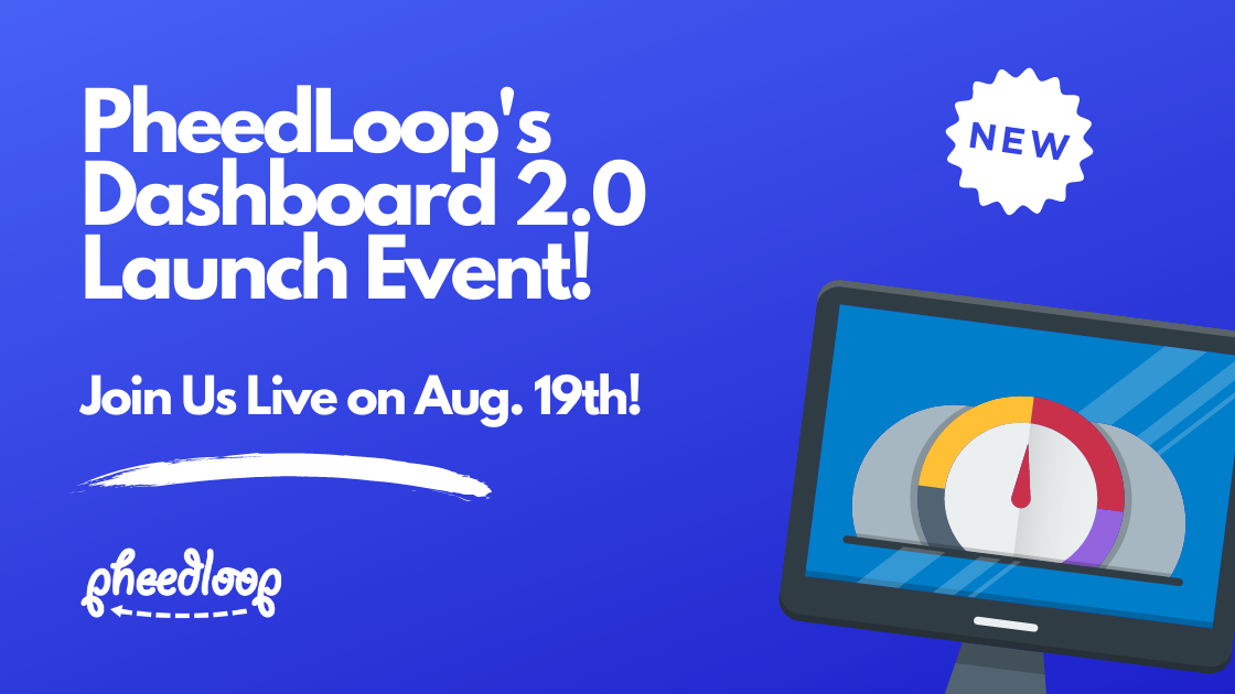 PheedLoop's Dashboard 2.0 Launch Event! Join us Live on August 19th!