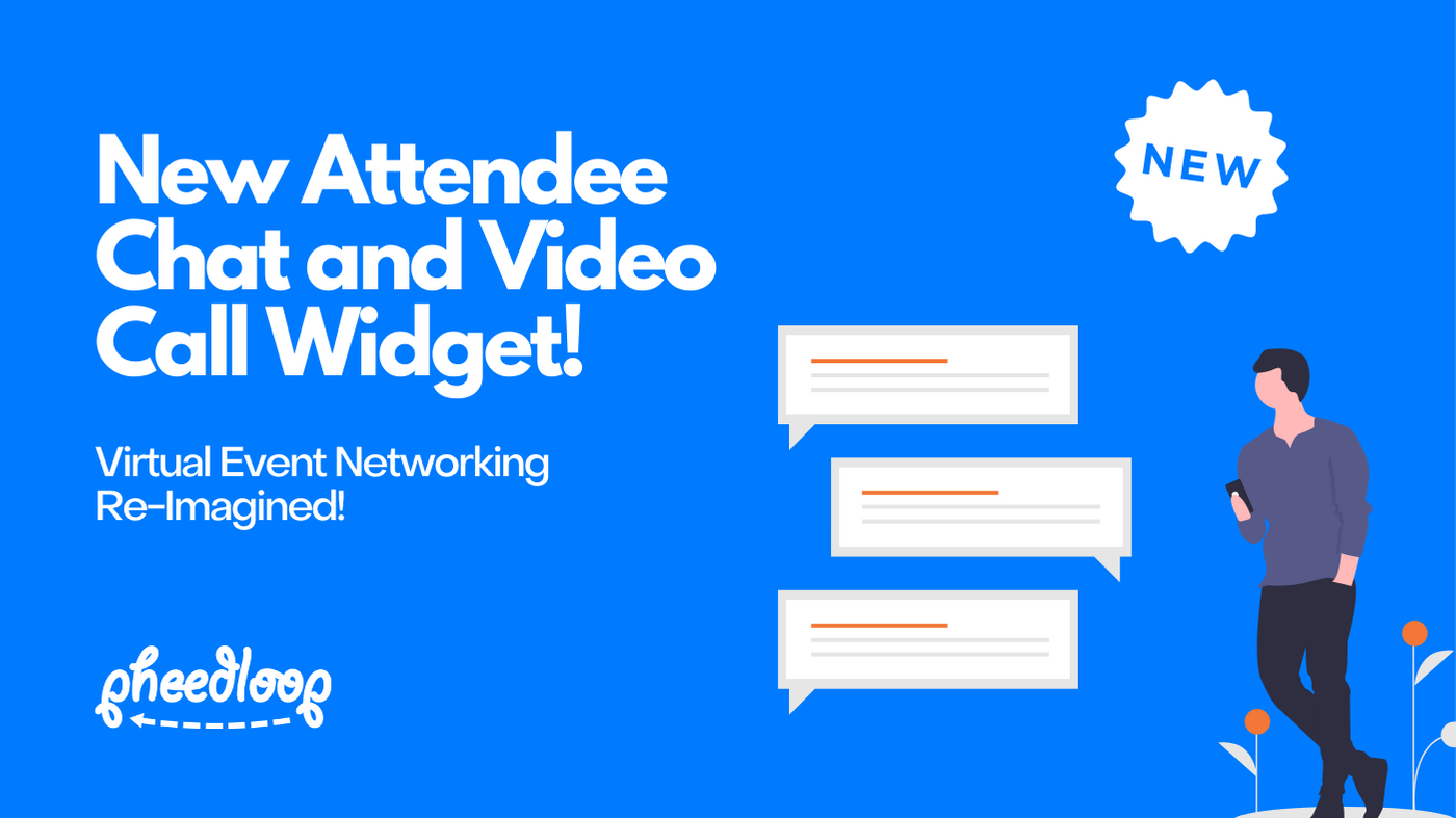 New Attendee Chat and Video Call Widget! Virtual Event Networking Re-Imagined!