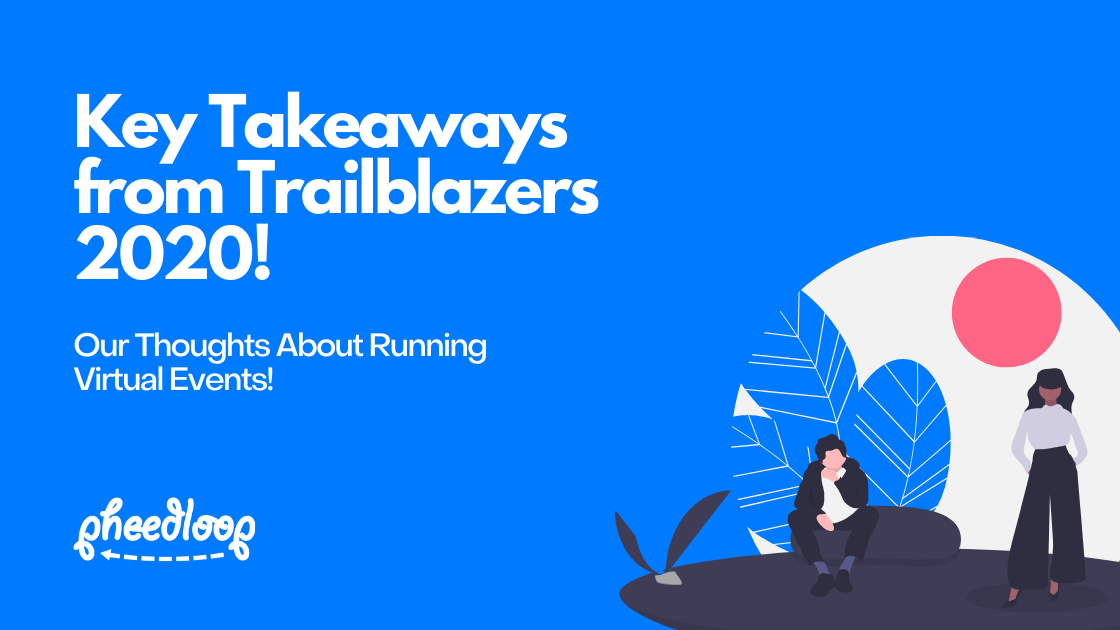Key Takeaways from Trailblazers 2020 and Thoughts About Running Virtual Events!