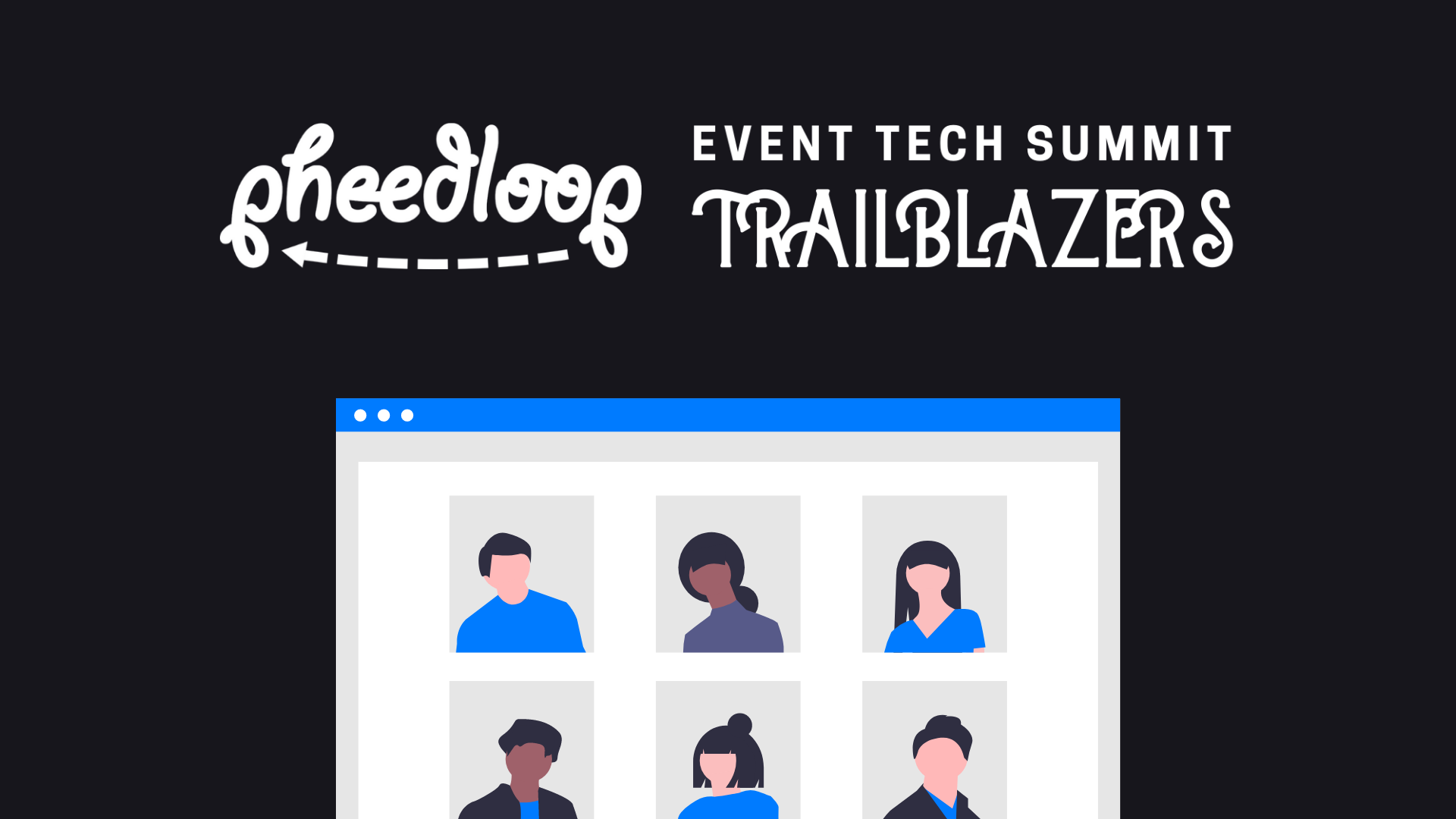 Attend a Free PheedLoop Powered Virtual Event! Join Us on December 16th for the PheedLoop Trailblazers Event Tech Summit!