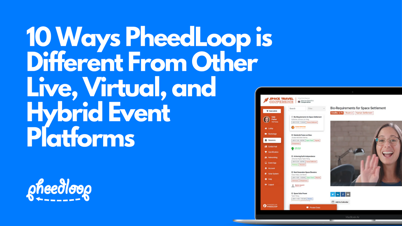 10 Ways PheedLoop is Different Compared to Other Live, Virtual, and Hybrid Event Platforms