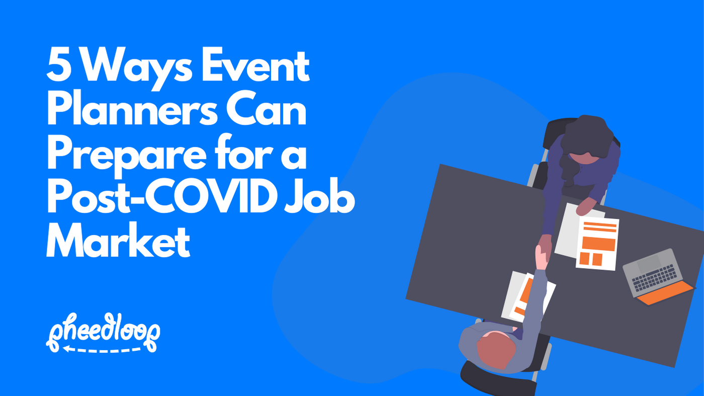 5 Ways Event Planners Can Prepare for a Post-COVID Job Market