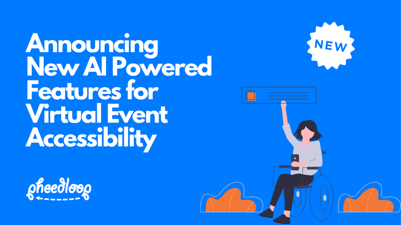 Announcing New AI Powered Features for Virtual Event Accessibility (WCAG, AODA, ADA)