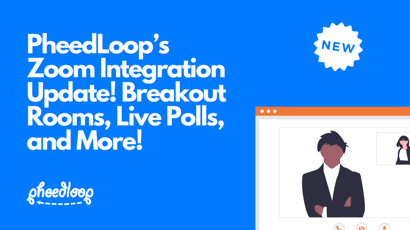 PheedLoop's Zoom Integration Update! Breakout Rooms, Live Polls, and More!