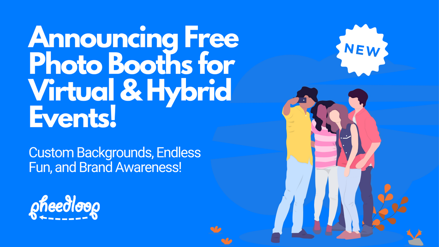 Announcing Free Selfie Photo Booths for Virtual and Hybrid Events!