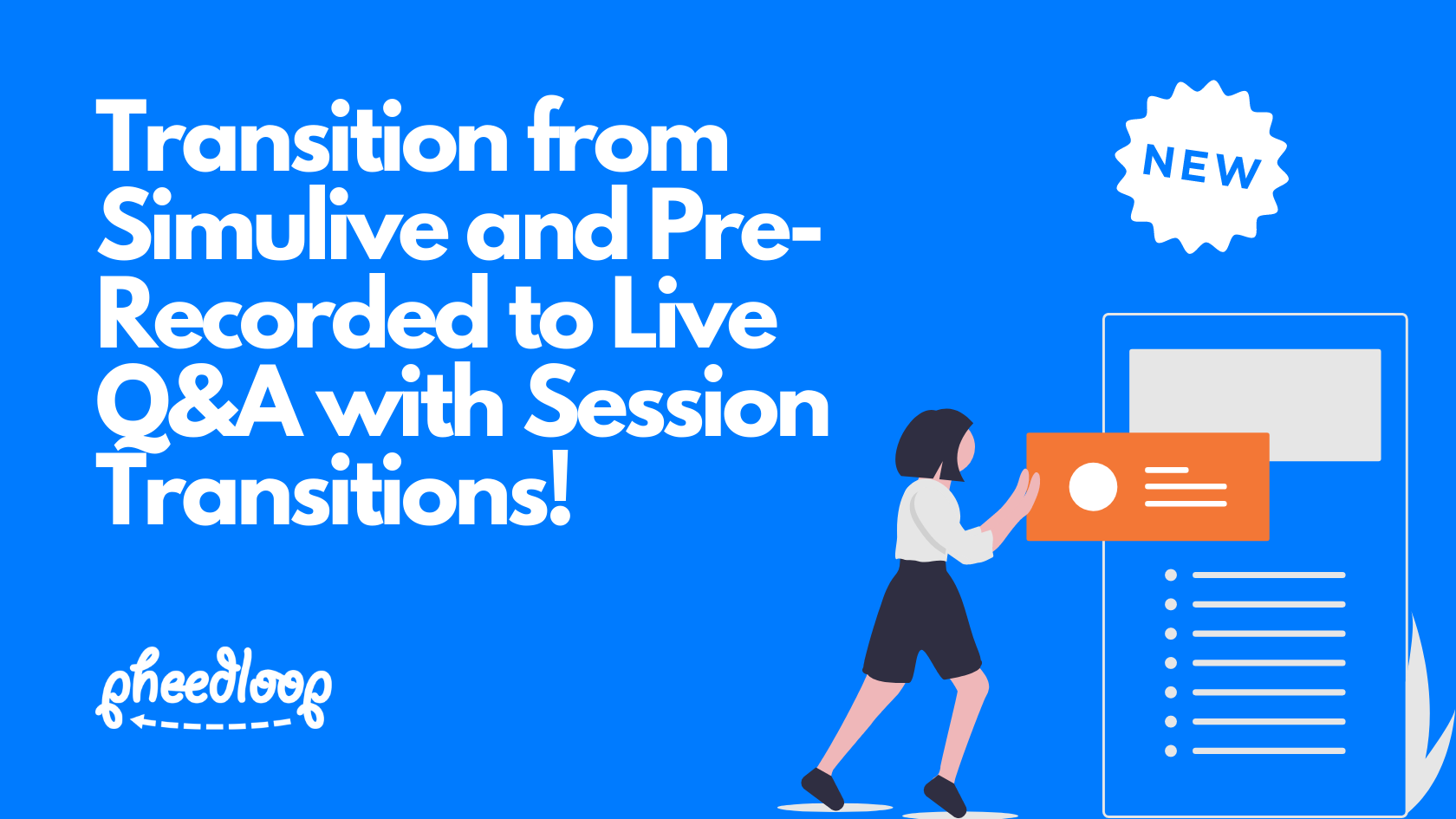 Transition from Simulive and Pre-Recorded to Live Q&A and More Seamlessly with Session Transitions!