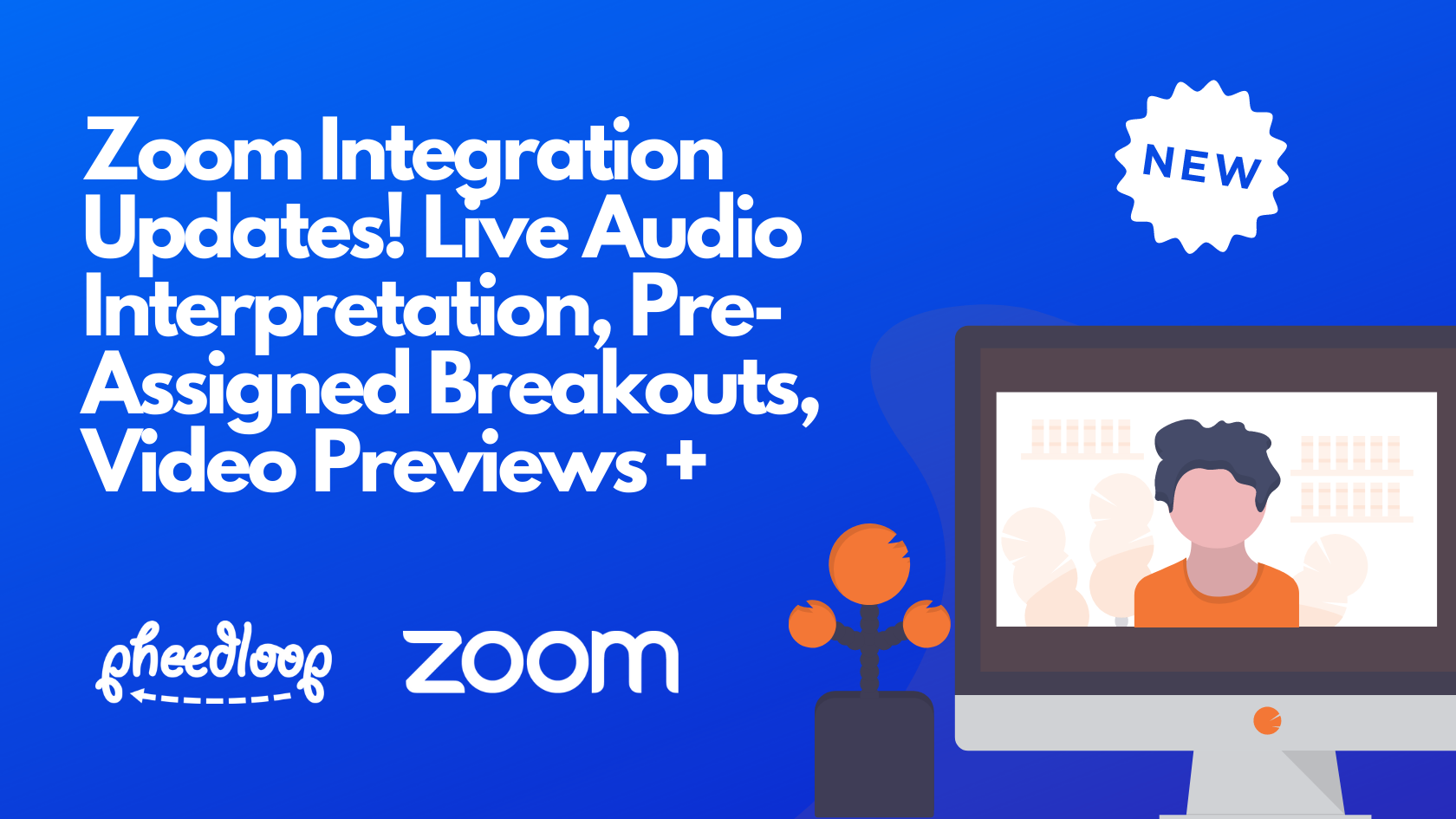 Zoom Integration Updates! Live Interpretation, Pre-Assigned Breakouts, Audio/Video Previews, and More!