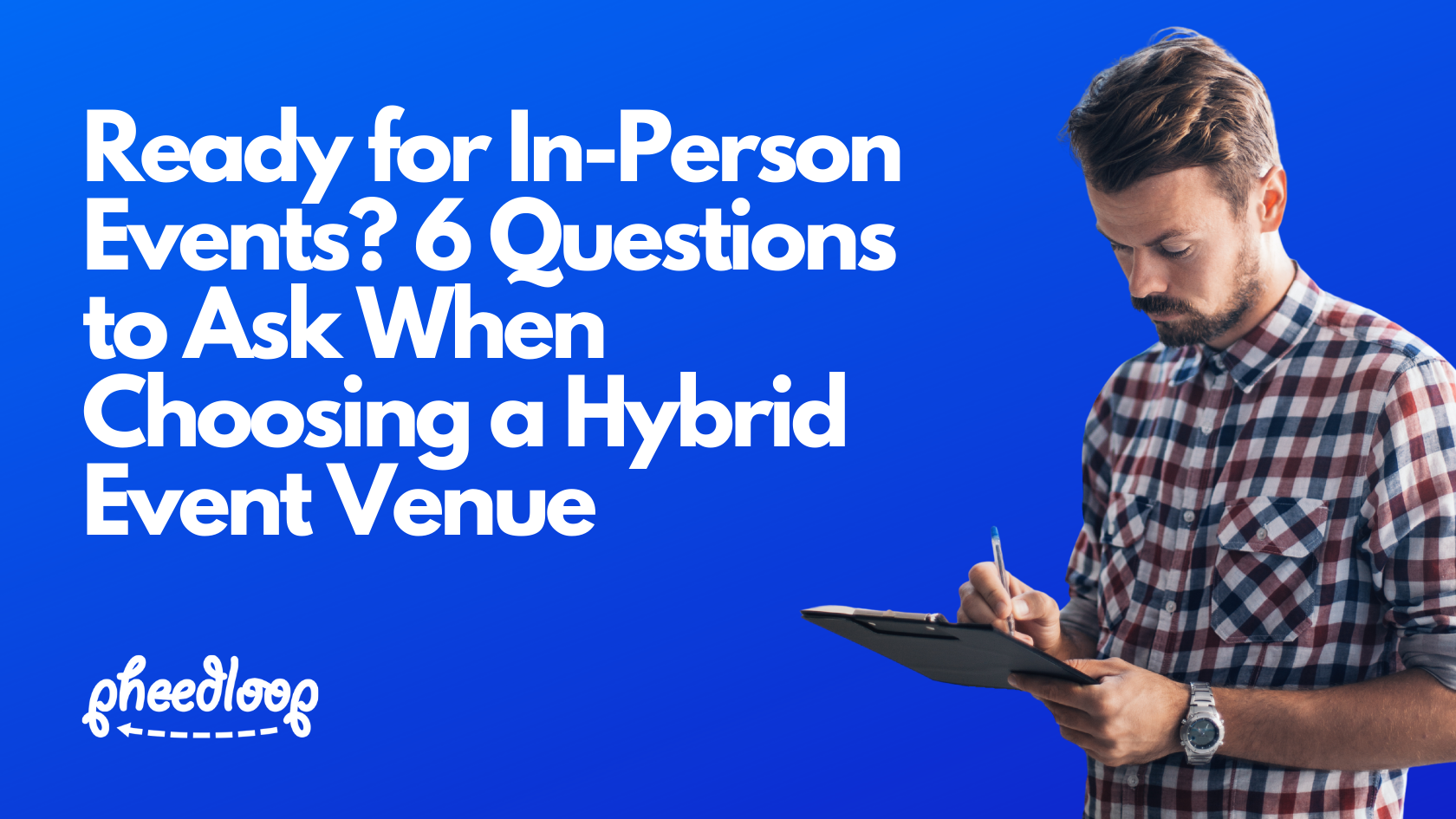 6 Questions to Ask When Choosing a Hybrid Event Venue
