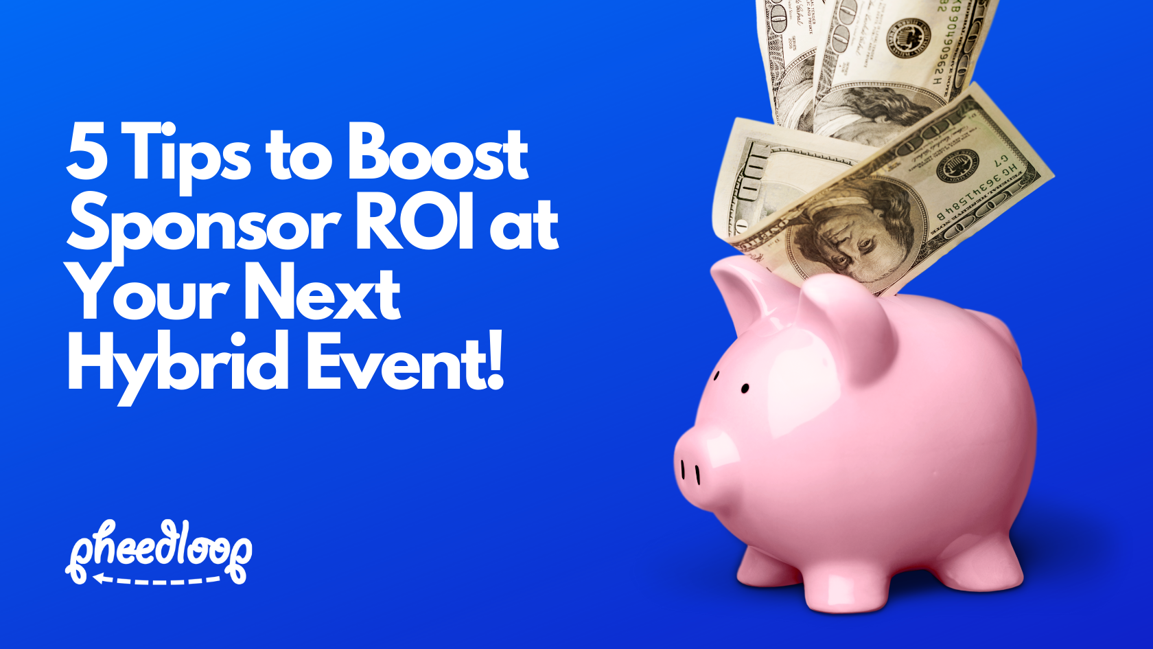 5 Ideas to Boost Sponsor ROI at Your Next Hybrid Event