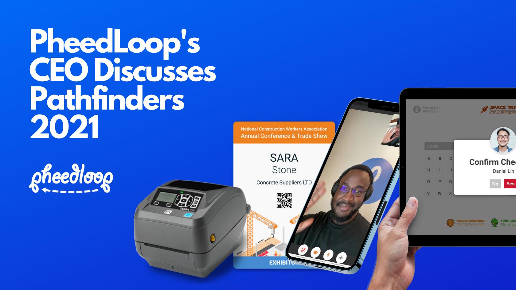 PheedLoop's CEO Discusses Pathfinders 2021 + Post-Event Product Updates!