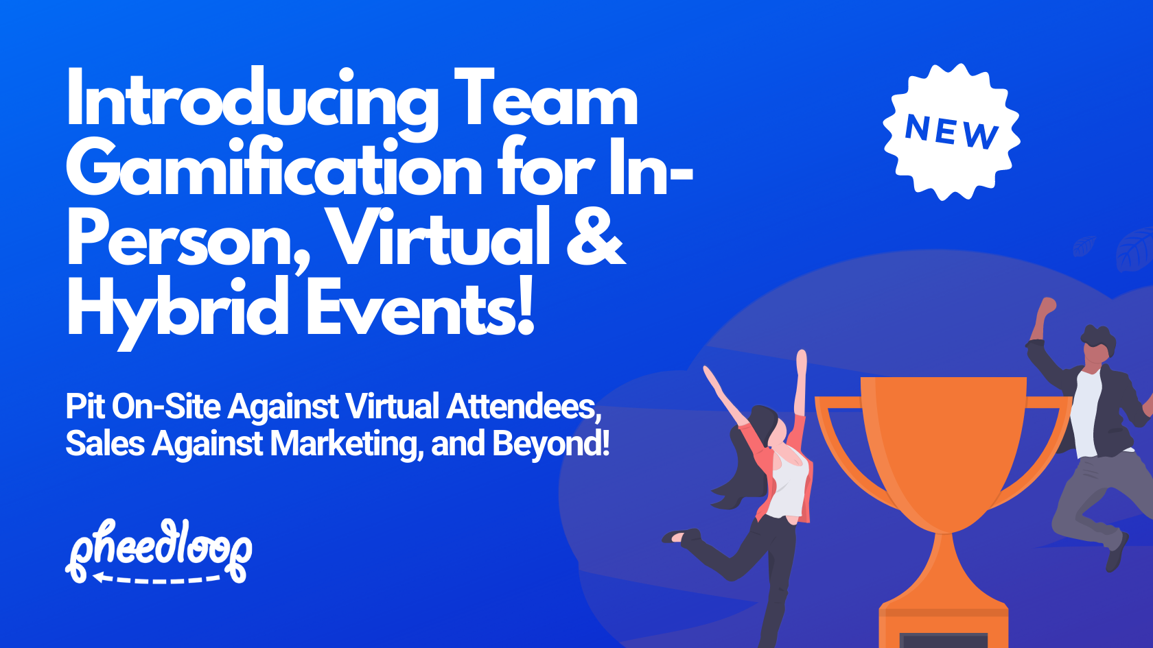 Introducing Team Gamification for Events! Pit On-Site Against Virtual Attendees, Sales Teams Against Marketing, and Beyond!