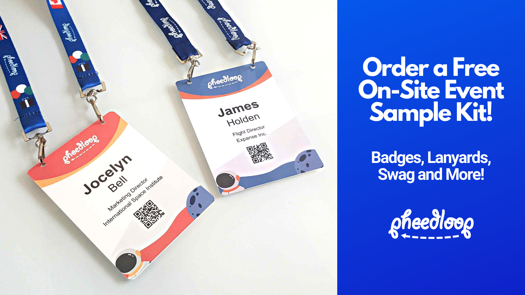 Order Your Free On-Site Events Sample Kit Today! Custom Badges, Lanyards, Swag, and Demos of PheedLoop OnSight!