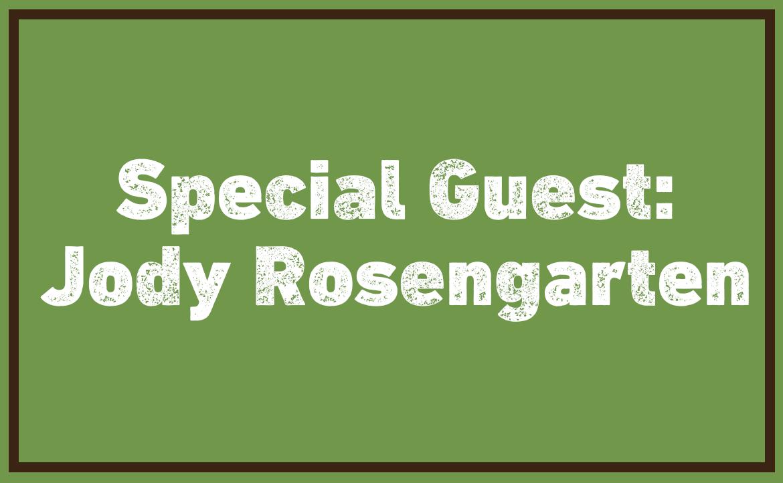 Special Guest: Jody Rosengarten
