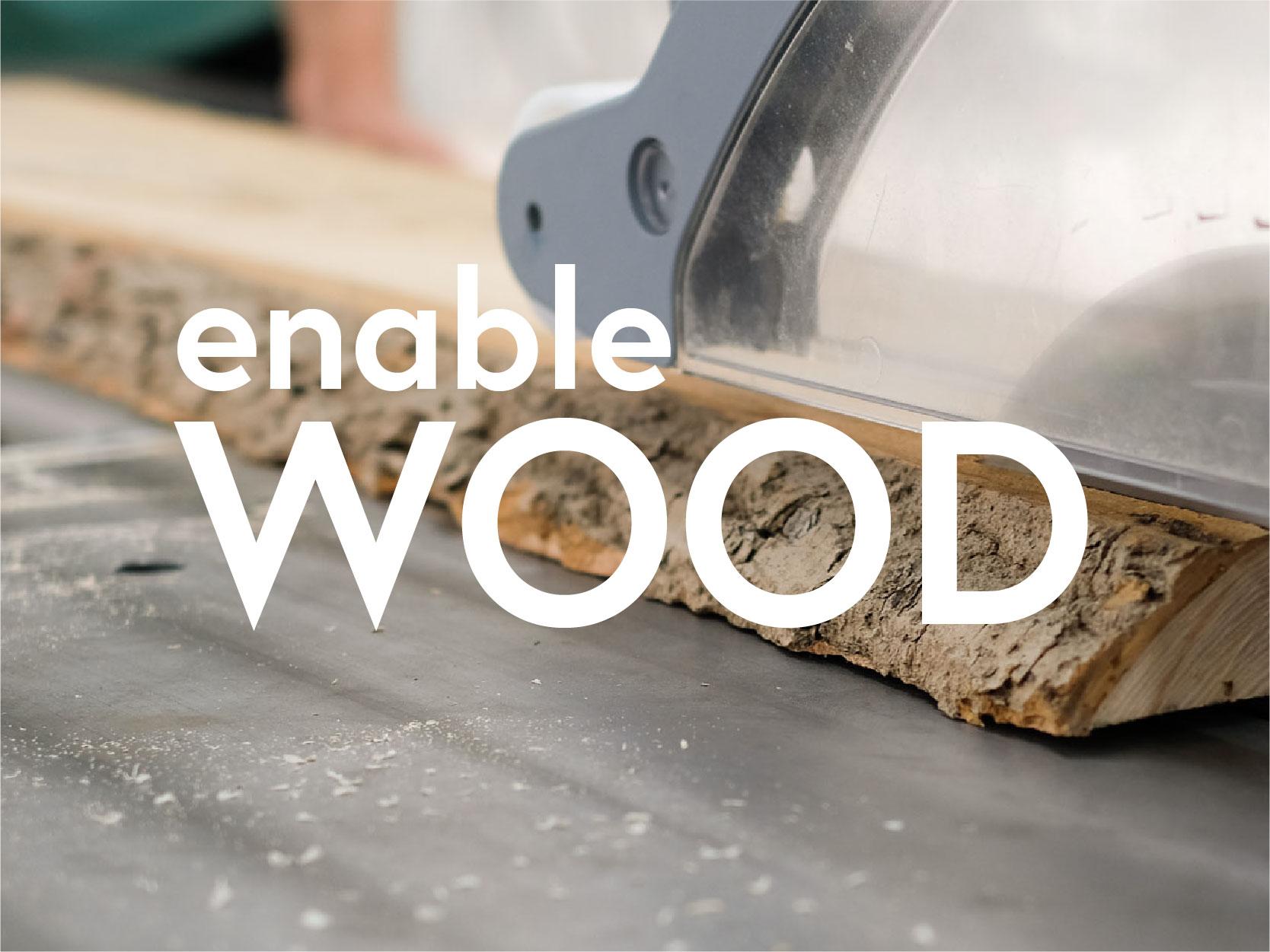 enable WOOD